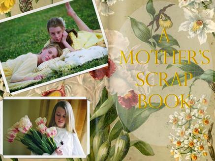A Mother's scrap book...