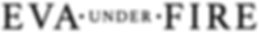 Eva Under Fire Logo in Black.png