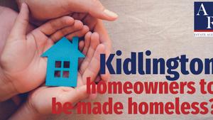 Kidlington - Homeowners to be Made Homeless?