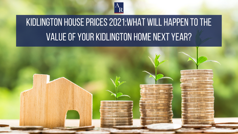 Kidlington House Prices 2021: What will happen to the value of your Kidlington home next year?