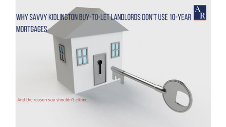 Why Savvy Kidlington Buy-to-Let Landlords Don't Use 10-Year Mortgages