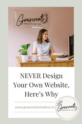 NEVER Design Your Own Website, Here's Why