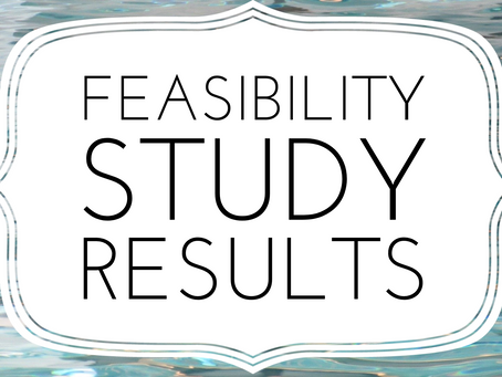 Feasibility Study Results Now Available
