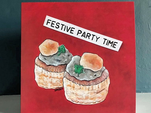 'Festive Party Time'  - Vol au Vents Festive Card
