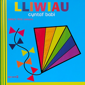 Lliwiau Cyntaf Babi / Baby's First Colours - Sally Beets [Addas. Elin Meek]