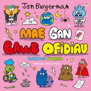 Mae gan Bawb Ofidiau / Everybody Worries - Jon Burgerman [addas. Llinos Dafydd]