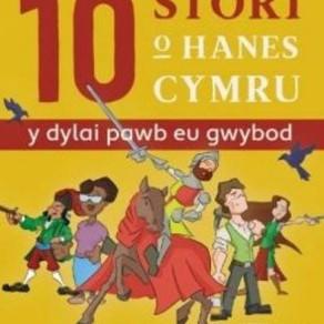 10 Stori o Hanes Cymru (Y Dylai Pawb eu Gwybod) - Ifan Morgan Jones