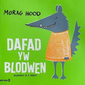 Dafad yw Blodwen / Blodwen is a sheep - Morag Hood