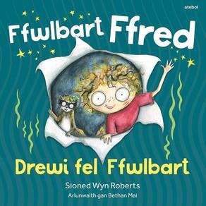 Ffwlbart Ffred: Drewi fel Ffwlbart - Sioned Wyn Roberts