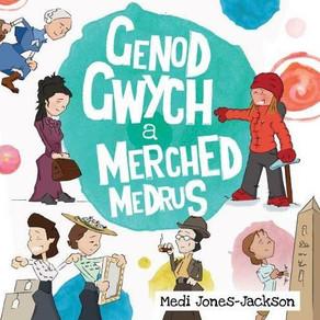 Genod Gwych a Merched Medrus - Medi Jones-Jackson