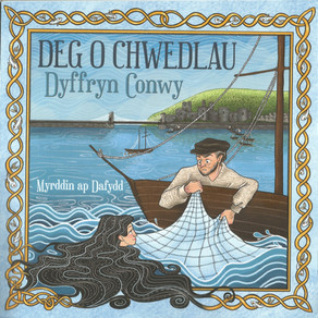 Deg o Chwedlau Dyffryn Conwy ~ Myrddin ap Dafydd