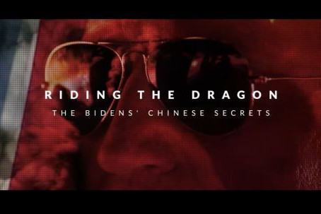 """""""Riding the Dragon"""" Exposes Biden Family Connections with Corrupt Chinese Communists"""