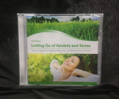 Letting go of Anxiety and Stress