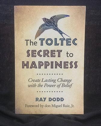 Toltec secret to Happiness