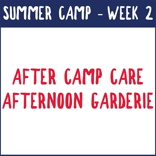 Week 2 Afternoon Garderie (June 28 - July 2)