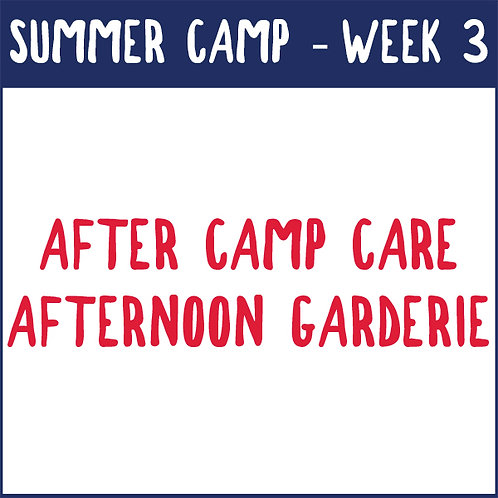 Week 3 Afternoon Garderie (July 6-9) *no camp Monday, July 5