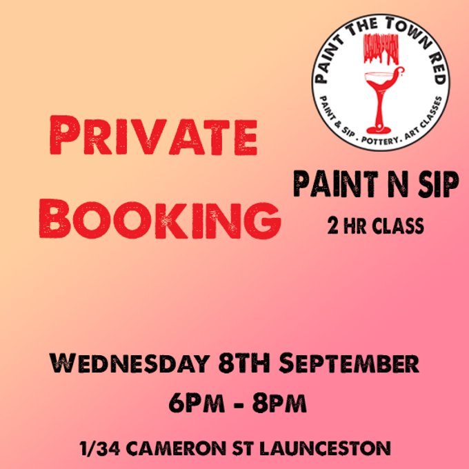 Private Event Wednesday 8th September Paint n sip 6 to 8