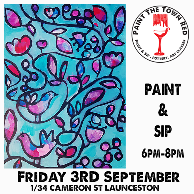 Friday 3rd September Paint and Sip 6pm-8pm $45