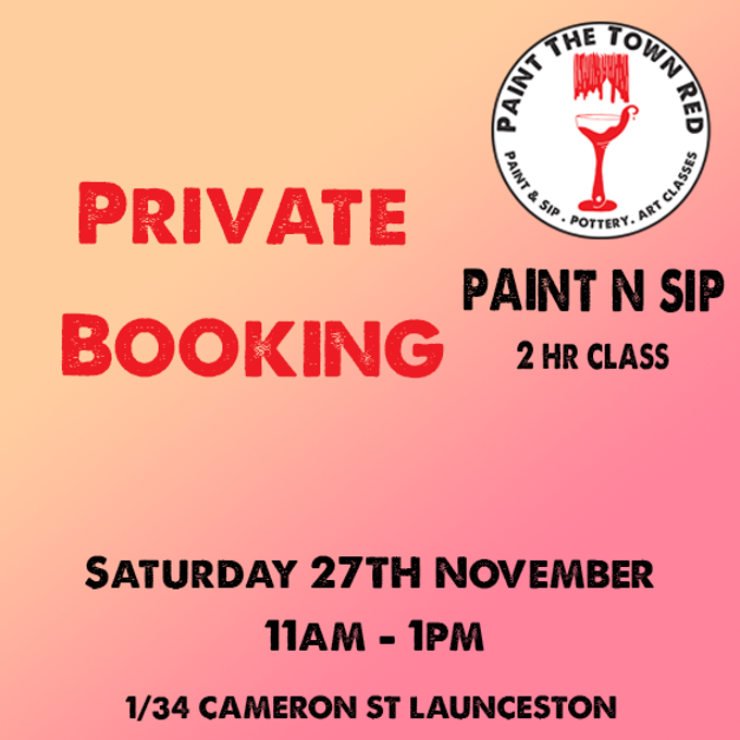 Private Event Saturday 27th November Paint n sip 11 to 1