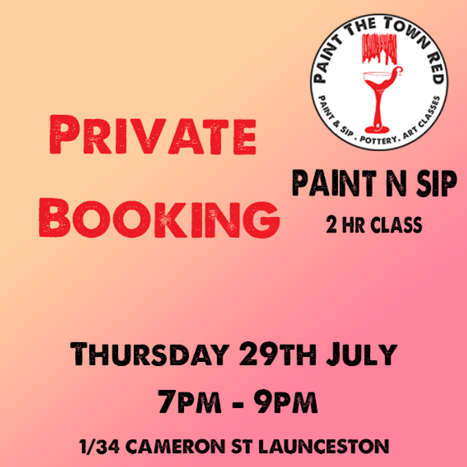 Private Event Thursday 29th July Paint n sip 7 to 9