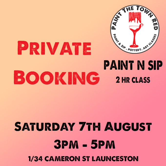 Private Event Saturday 7th August Paint n sip 3 to 5