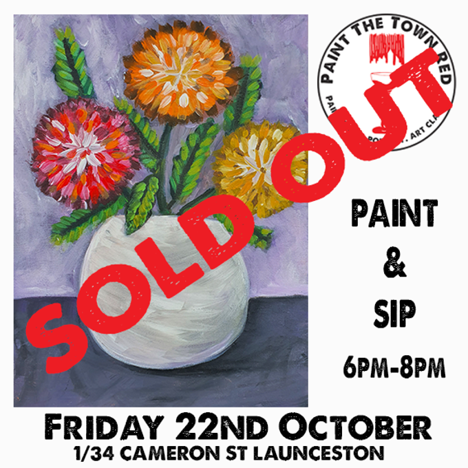 Friday 22nd October Paint and Sip 6pm-8pm $45