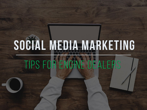 Social Media Marketing Tips for Engine Dealers