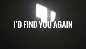 I'd Find You Again