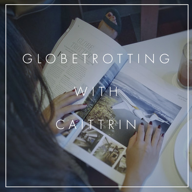 Globetrotting with Caittrin - Podcast Ep 1