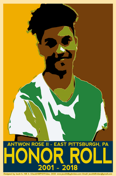 """Antwon Rose II """"HONOR ROLL"""""""