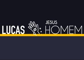 Lucas: Jesus, o Filho do Homem