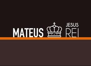 Mateus: Jesus é Rei
