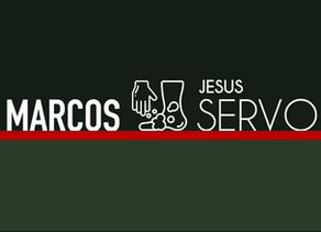 Marcos: Jesus, o Servo Sofredor