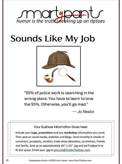 36 Sounds Like My Job