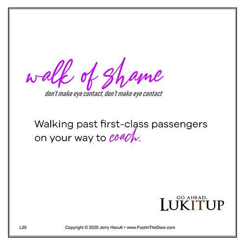 L20 Walk of Shame
