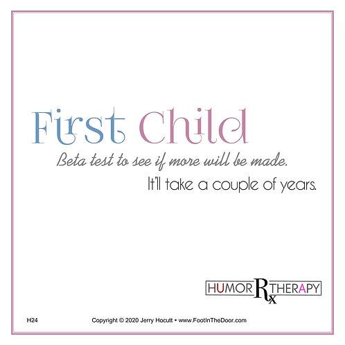 H24 First Child