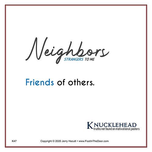 K47 Neighbors