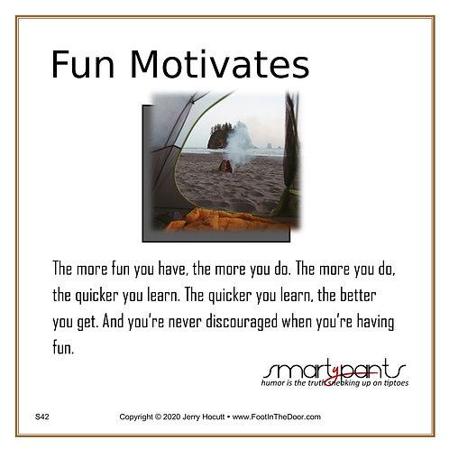 S42 Fun Motivates