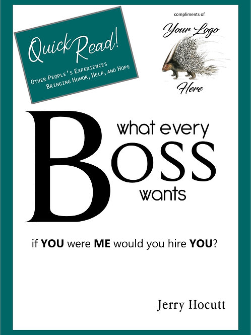 What Every Boss Wants: If You Were Me Would You Hire You?