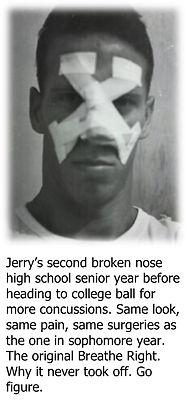 Jerry's broken nose, breathe right 1.jpg