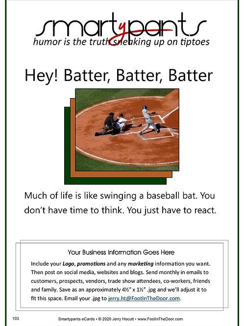 103 Hey Batter, Batter, Batter
