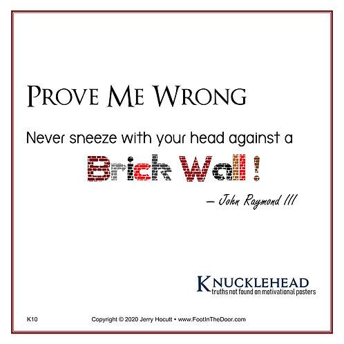 K10 Prove Me Wrong