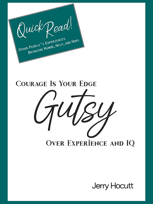 Gutsy: Courage Is Your Edge Over Experience and IQ