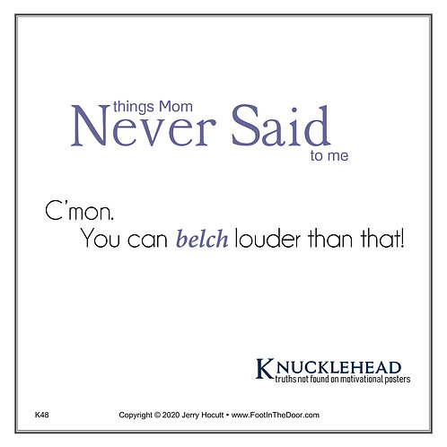 K48 You Can Belch Louder Than That