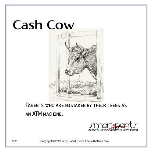 S82 Cash Cow