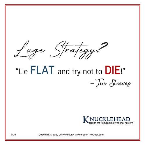 K20 Luge Strategy