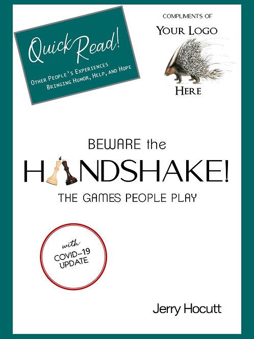 Beware the Handshake! The Games People Play