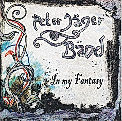 Flowermusic, Peter Jäger Bänd, Peter Jäger Band, In my Fantasy