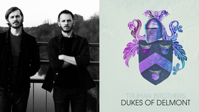 "New TRUMAN Brothers Album ""Dukes of Delmont""!"