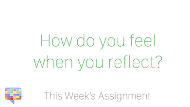 How do you feel when you reflect?